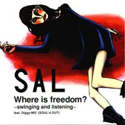 SAL「Where is freedom?~swinging and listening~feat.Diggy-MO'(SOUL'd OUT)」CDジャケット(DCT records)2003年